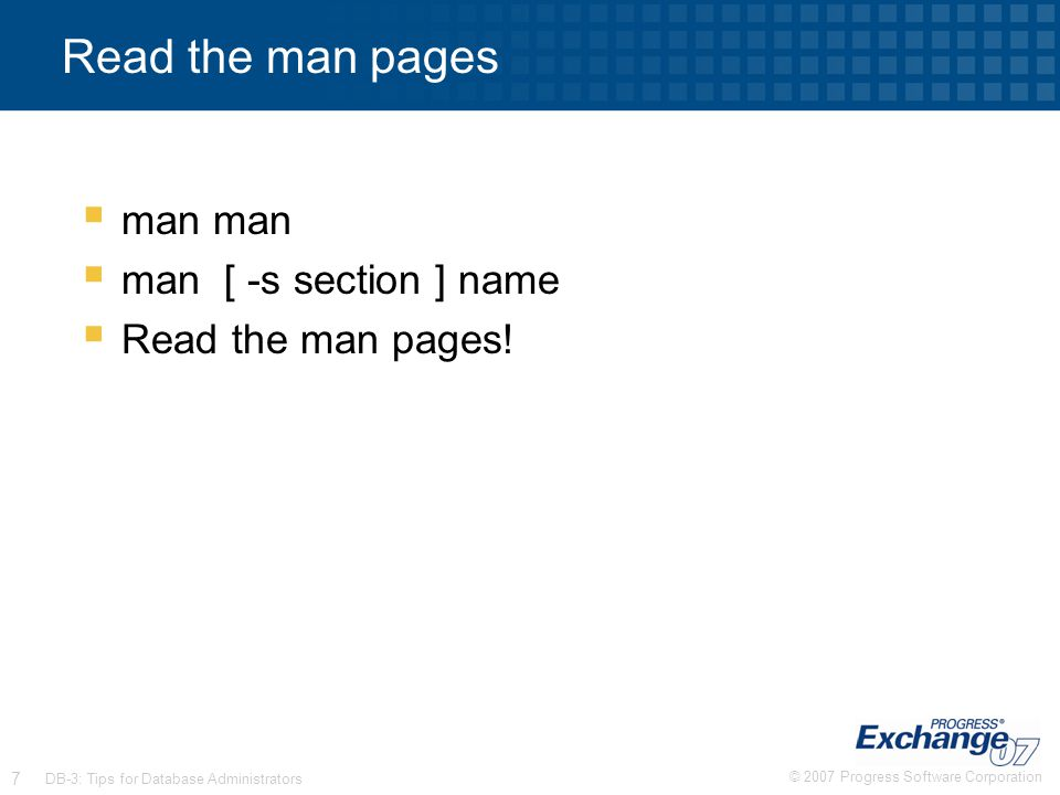 Read the man pages man man man [ -s section ] name Read the man pages!